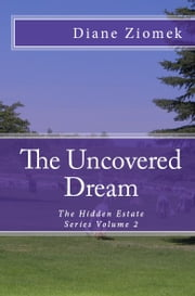 The Uncovered Dream ebook by Diane Ziomek