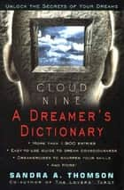 Cloud Nine - A Dreamer's Dictionary ebook by Sandra A Thomson