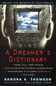 Cloud Nine - A Dreamer's Dictionary ebook by Sandra A. Thomson