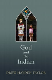 God and the Indian ebook by Drew Hayden Taylor