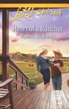 Heart of a Rancher - A Wholesome Western Romance ebook by Renee Andrews