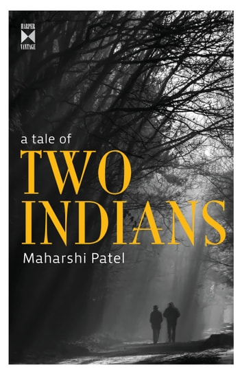 A Tale Of Two Indians ebook by Maharshi Patel