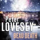 Beau Death audiobook by Peter Lovesey, Peter Wickham