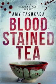 Blood Stained Tea 電子書 by Amy Tasukada
