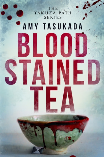 Blood Stained Tea ebook by Amy Tasukada