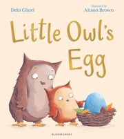 Little Owl's Egg ebook by Debi Gliori,Alison Brown