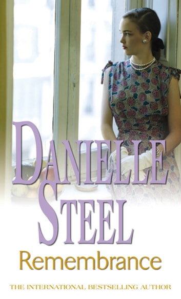 Remembrance - An epic, romantic read from the worldwide bestseller ebook by Danielle Steel