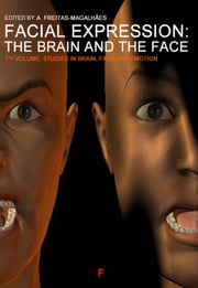 Emotional Expression: The Brain and the Face - Vol. 7 ebook by A. Freitas-magalhães