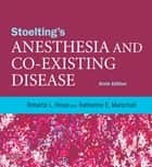 Stoelting's Anesthesia and Co-Existing Disease ebook by Roberta L. Hines, Katherine Marschall