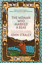 Woman Who Married a Bear ebook by John Straley