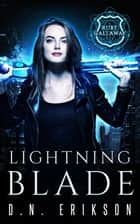 Lightning Blade - The Ruby Callaway Trilogy, #1 ebook by D.N. Erikson