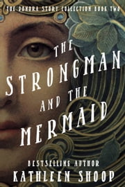 The Strongman and the Mermaid ebook by Kathleen Shoop