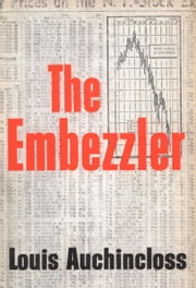 The Embezzler ebook by Louis Auchincloss
