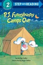 P. J. Funnybunny Camps Out ebook by Marilyn Sadler, Roger Bollen