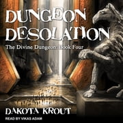 Dungeon Desolation livre audio by Dakota Krout