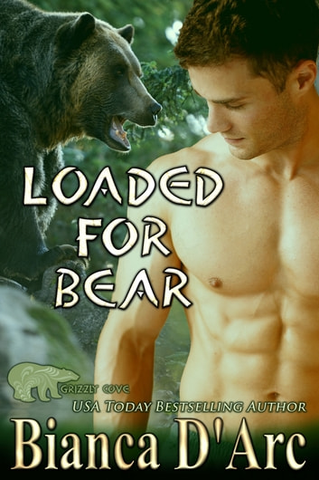 Loaded for Bear ebook by Bianca D'Arc