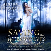 Saving the Werewolves audiobook by Kestra Pingree