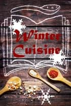 Winter Cuisine - 600 Recipes for fine from the Waterkant ebook by Bernhard Long