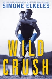 Wild Crush ebook by Simone Elkeles