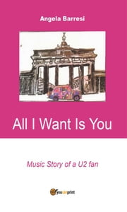 All I want is you ebook by Angela Barresi