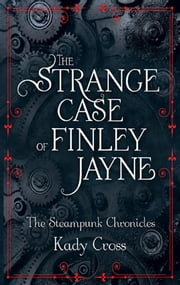 The Strange Case of Finley Jayne ebook by Kady Cross
