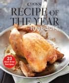 Recipe of the Year 1993-2015 - 23 Best-Ever Recipes ebook by
