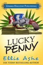 Lucky Penny ebook by Ellie Ashe