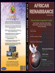 Africa and Arabia: Collaboration or Conflict? (African Renaissance vol 1 nol 1 2004) ebook by Adibe, Jideofor, Patrick