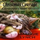 Christmas Courage - A Sweetwater Canyon Novelette audiobook by Maggie Lynch