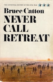 Never Call Retreat ebook by Bruce Catton