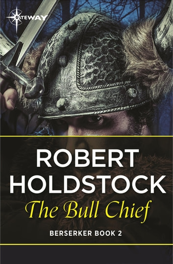 The Bull Chief ebook by Robert Holdstock