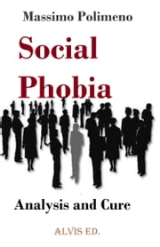 Social Phobia: Analysis and Cure ebook by Massimo Polimeno