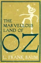 The Marvellous Land of Oz ebook by Frank L. Baum