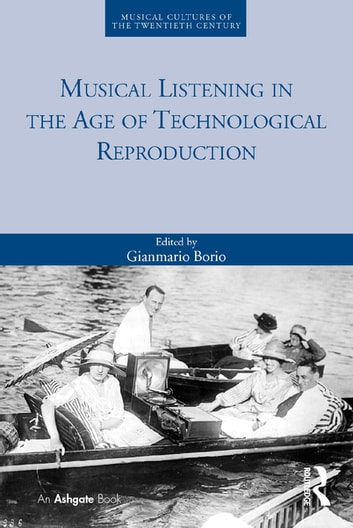 Musical Listening in the Age of Technological Reproduction ebook by