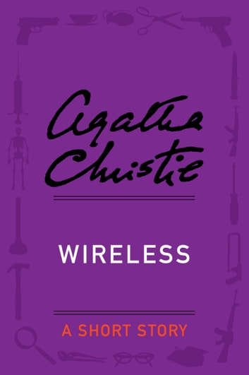 Wireless - A Short Story ebook by Agatha Christie