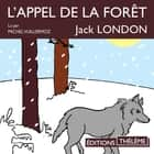 L'appel de la forêt audiobook by Jack London