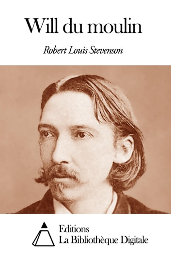 Will du moulin ebook by Robert Louis Stevenson