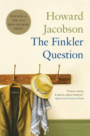 The Finkler Question - A Novel ebook by Howard Jacobson