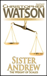 The Weight of Scales, Sister Andrew ebook by Christopher Watson