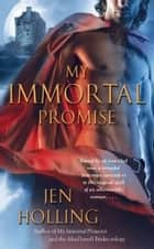 My Immortal Promise ebook by Jen Holling