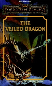 The Veiled Dragon ebook by Troy Denning