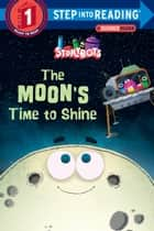 The Moon's Time to Shine (StoryBots) ebook by Storybots