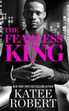 The Fearless King ebook by