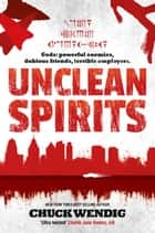 Unclean Spirits ebook by Chuck Wendig