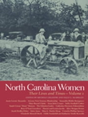 North Carolina Women - Their Lives and Times ebook by Angela Robbins, Corey Stewart, Cynthia Kierner,...