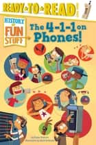 The 4-1-1 on Phones! - with audio recording ebook by Kama Einhorn, Mark Borgions