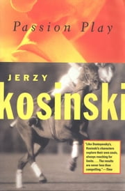 Passion Play ebook by Jerzy Kosniski