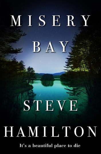 Misery Bay ebook by Steve Hamilton
