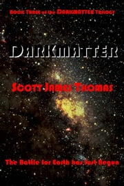 Darkmatter ebook by Scott James Thomas