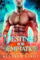 Destined for Temptation - A Paranormal Romance Novella Collection ebook by Allyson Lindt